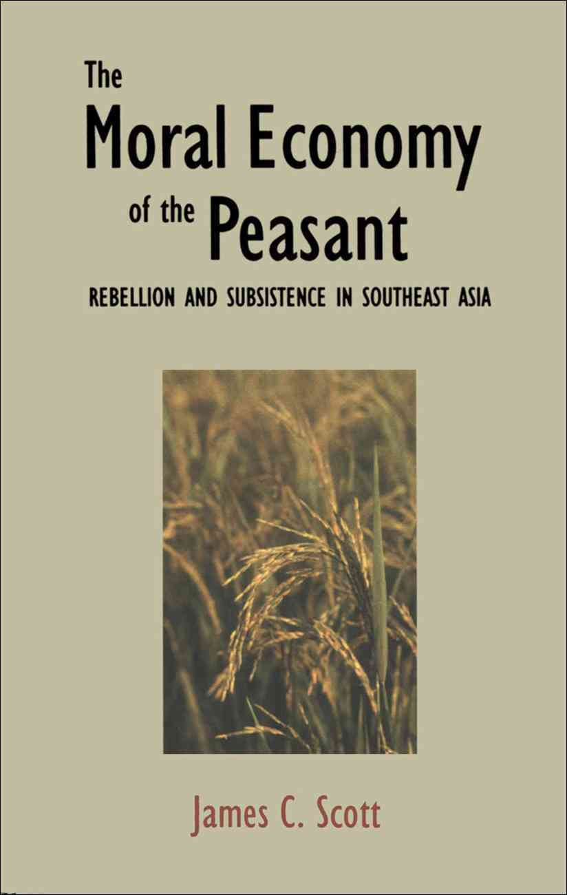 Moral Economy of the Peasant By Scott, James C.
