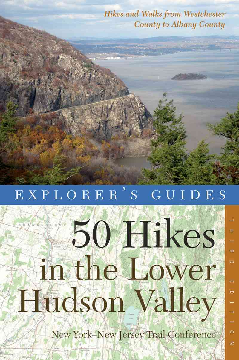 Explorer's Guide 50 Hikes in the Lower Hudson Valley By New York-New Jersey Trail Conference (COR)